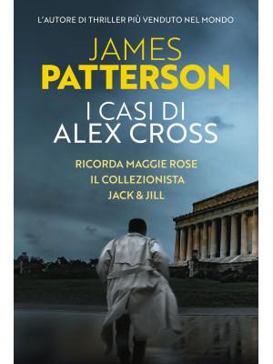 I casi di Alex Cross: Ricorda Maggie Rose-Il collezionista-Jack & Jill