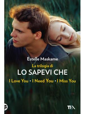 La trilogia di «Lo sapevi che». La trilogia di Dimily (Lo sapevi che I love you?, Lo sapevi che I miss you?, Lo sapevi che I need you?)