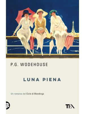 Luna piena. Un romanzo del ciclo di Blandings. Nuova ediz.