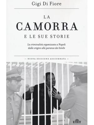 La camorra e le sue storie. La criminalità organizzata a Napoli dalle origini alle paranze dei bimbi. Con e-book