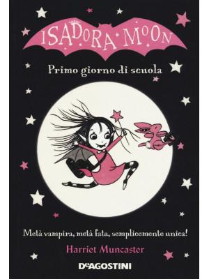 Primo giorno di scuola. Isadora Moon. Ediz. a colori
