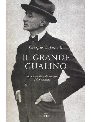 Il grande Gualino. Vita e avventure di un uomo del Novecento. Con ebook