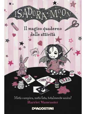 Il magico quaderno delle attività. Isadora Moon