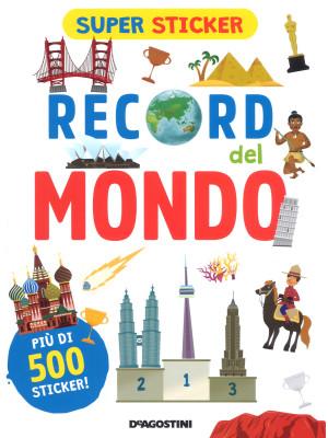 Record del mondo. Super sticker. Ediz. a colori