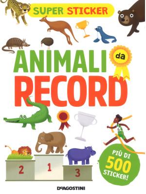 Animali da record. Super sticker. Ediz. a colori