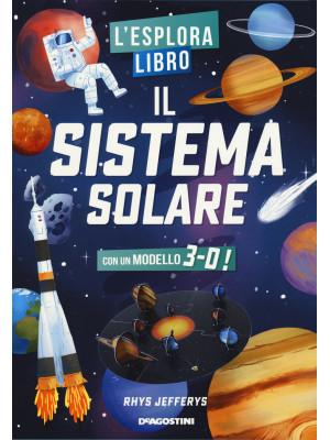 Il sistema solare. L'esploralibro. Ediz. a colori