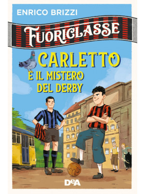 Carletto e il mistero del derby. Fuoriclasse