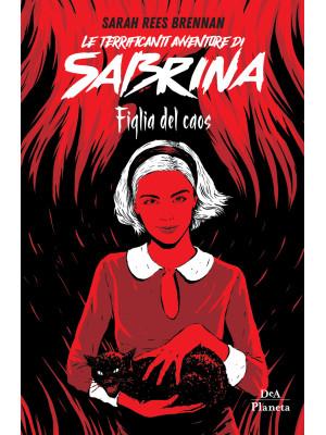 Le terrificanti avventure di Sabrina. Figlia del caos