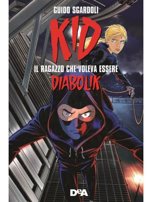 Kid. Il ragazzo che voleva essere Diabolik