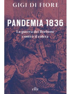 Pandemia 1836. La guerra dei Borbone contro il colera