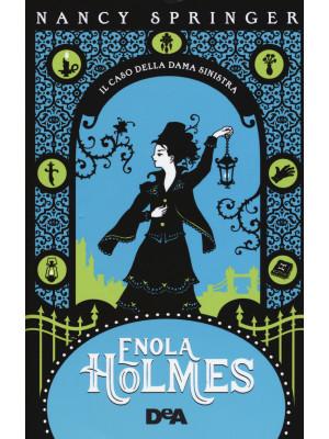 Il caso della dama sinistra. Enola Holmes. Vol. 2