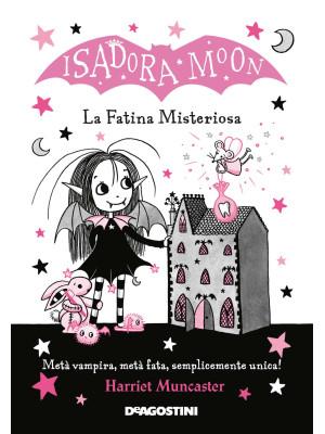 La fatina misteriosa. Isadora Moon. Ediz. illustrata