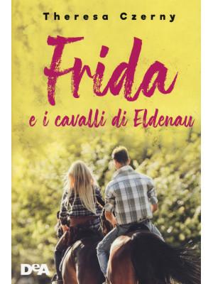 Frida e i cavalli di Eldenau