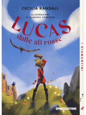 Lucas dalle ali rosse. Nuova ediz.
