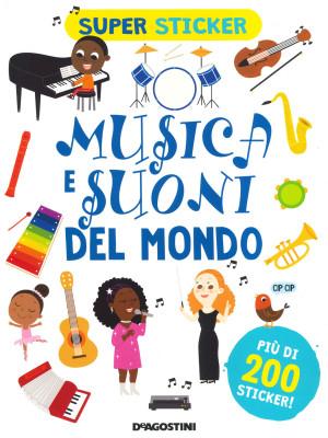 Musica e suoni del mondo. Super sticker. Ediz. a colori