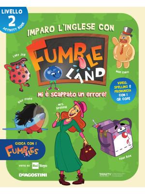 Imparo l'inglese con Fumbleland. Mi è scappato un errore. Livello 2