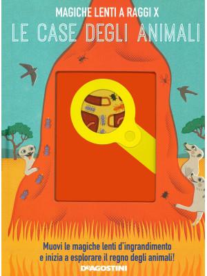 Le case degli animali. Magiche lenti a raggi X