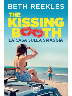 La casa sulla spiaggia. The kissing booth