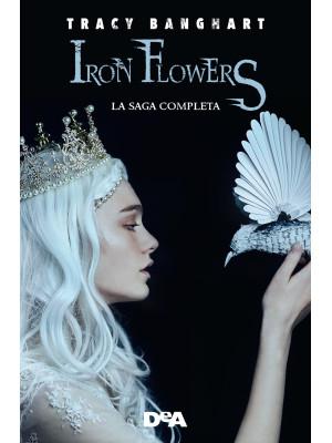 Iron Flowers-Regina di cenere. Iron Flowers