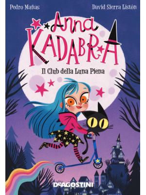 Il club della luna piena. Anna Kadabra. Nuova ediz.