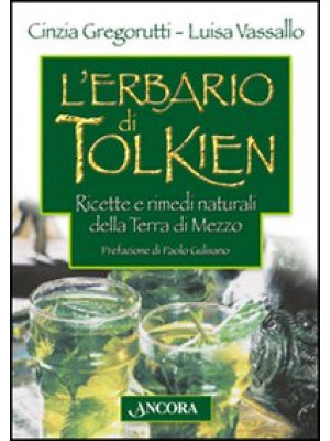 L'erbario di Tolkien. Ricette e rimedi naturali della Terra di Mezzo