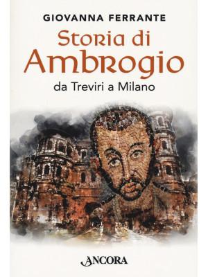 Storia di Ambrogio da Treviri a Milano