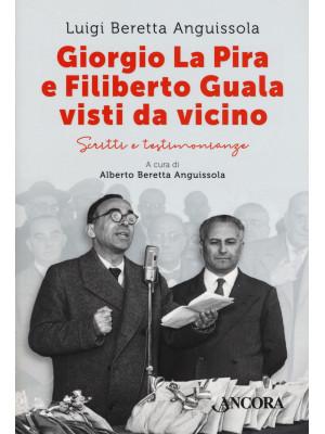Giorgio La Pira e Filiberto Guala visti da vicino. Scritti e testimonianze