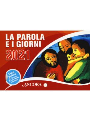 La Parola e i giorni 2021. Rito romano
