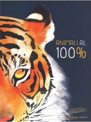 Animali al 100%. Ediz. a colori