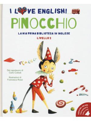 Pinocchio dal capolavoro di Carlo Collodi. Livello 2. Ediz. italiana e inglese. Con File audio per il download