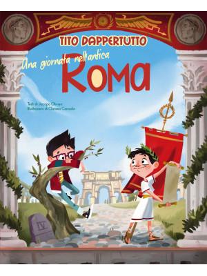 Una giornata nell'antica Roma. Tito dappertutto
