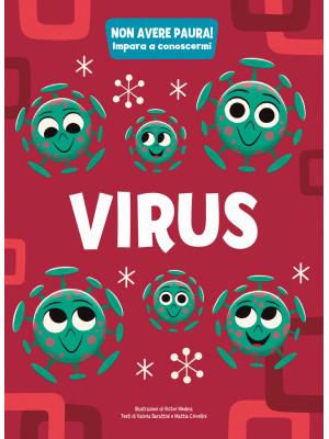 Virus. Non avere paura! Impara a conoscermi