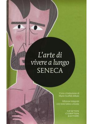 L'arte di vivere a lungo. Testo latino a fronte. Ediz. integrale