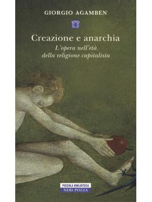 Creazione e anarchia. L'opera nell'età della religione capitalistica