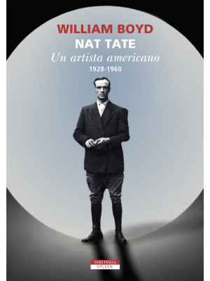 Nat Tate. Un artista americano 1928-1960