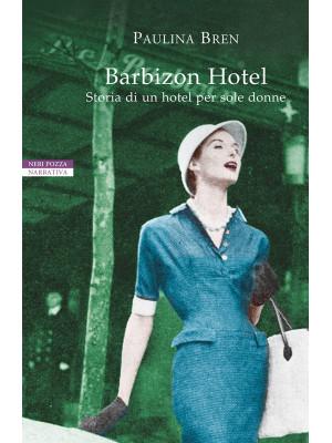 Barbizon Hotel. Storia di un hotel per sole donne