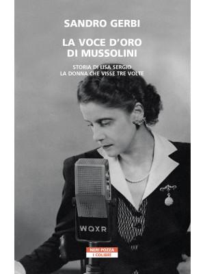 La voce d'oro di Mussolini. Storia di Lisa Sergio, la donna che visse tre volte