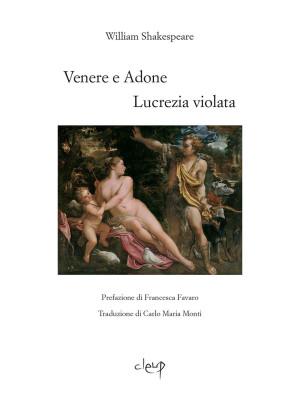 Venere e Adone-Lucrezia violata. Testo inglese a fronte. Ediz. bilingue