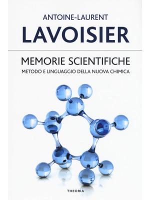 Memorie scientifiche. Metodo e linguaggio della nuova chimica