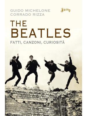 The Beatles. Fatti, canzoni, curiosità