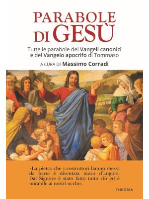 Le parabole di Gesù. Tutte le parabole dei Vangeli canonici e del Vangelo apocrifo di Tommaso