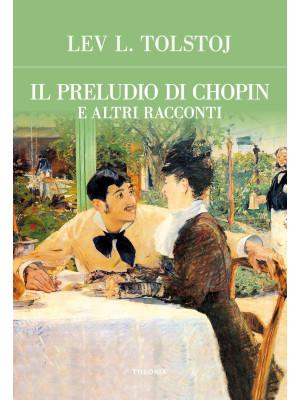 Il preludio di Chopin e altri racconti