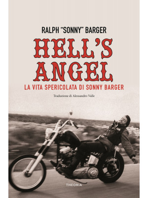 Hell's Angel. La vita spericolata di Sonny Barger