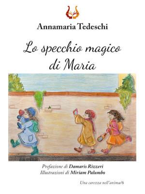 Lo specchio magico di Maria. Ediz. a colori