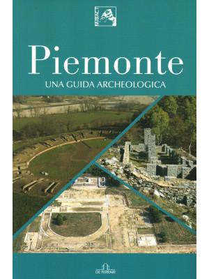 Piemonte. Una guida archeologica