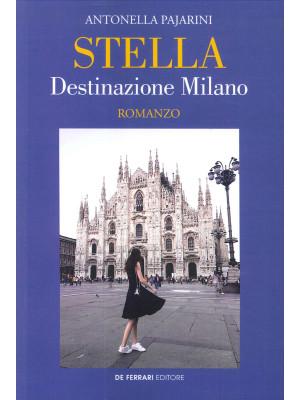 Stella. Destinazione Milano