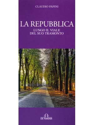 La Repubblica. Lungo il viale del tramonto