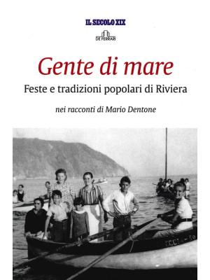 Gente di mare. Feste e tradizioni popolari di Riviera