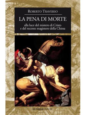 La pena di morte alla luce del mistero di Cristo e del recente magistero della Chiesa