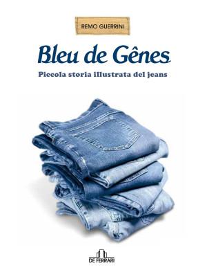 Bleu de Genes. Piccola storia illustrata del jeans